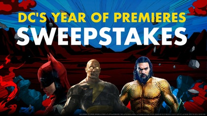 ENTER DC'S YEAR OF PREMIERES SWEEPSTAKES