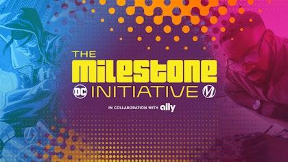 Learn More About The Milestone Initative