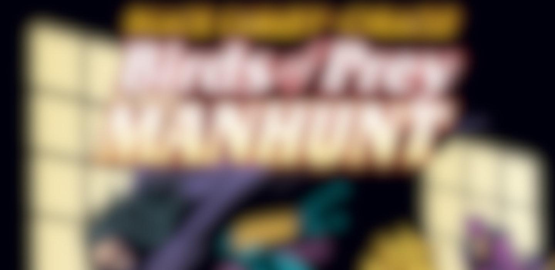 Birds of Prey: Manhunt