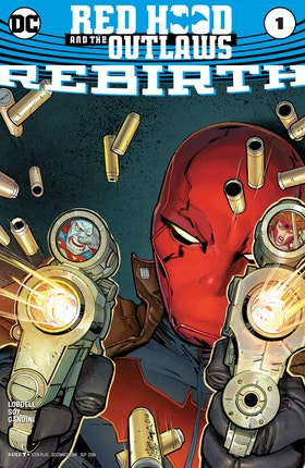 Red Hood and The Outlaws: Rebirth (2016-) #1
